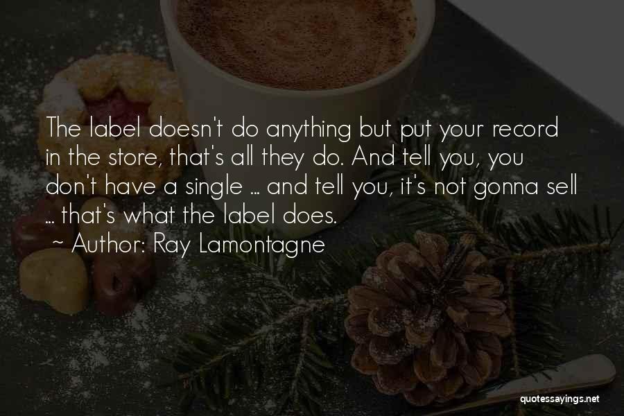 Ray Lamontagne Quotes 150214