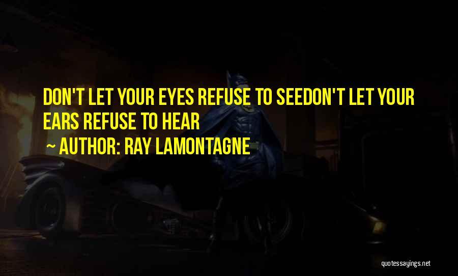 Ray Lamontagne Quotes 1579935
