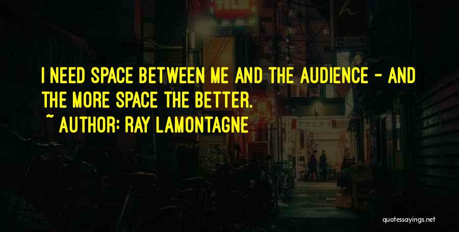 Ray Lamontagne Quotes 1691585