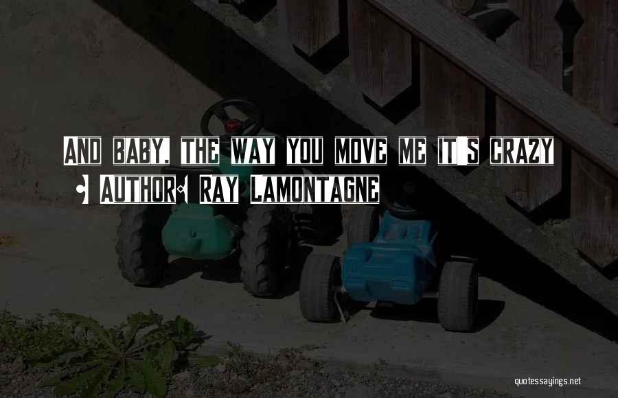 Ray Lamontagne Quotes 1905920