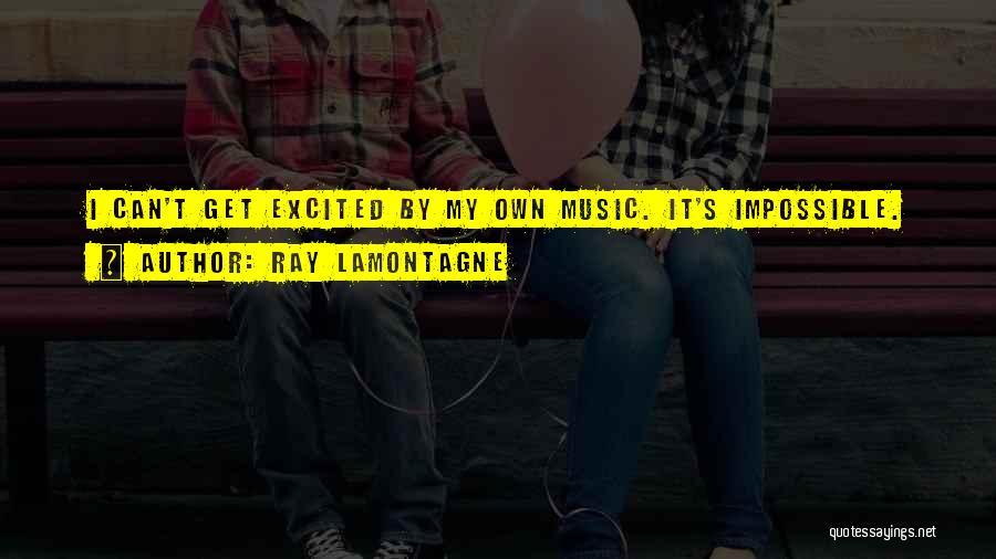 Ray Lamontagne Quotes 2041099