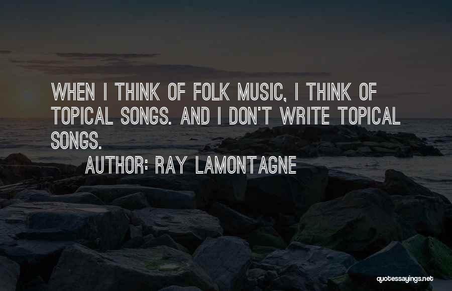 Ray Lamontagne Quotes 2046414
