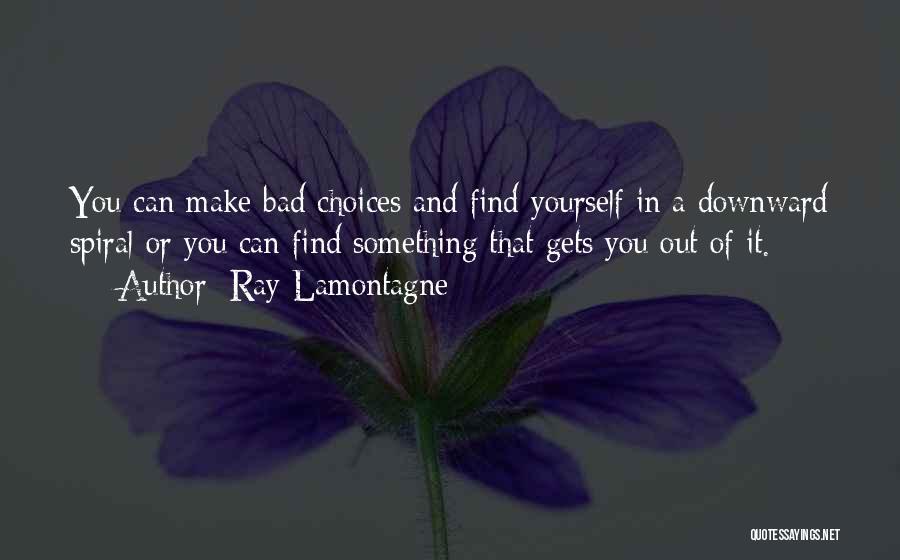 Ray Lamontagne Quotes 2093814