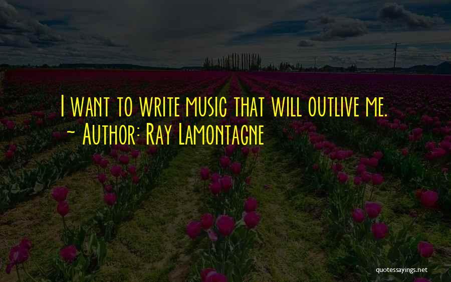 Ray Lamontagne Quotes 2108227
