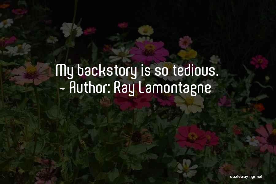 Ray Lamontagne Quotes 2110538
