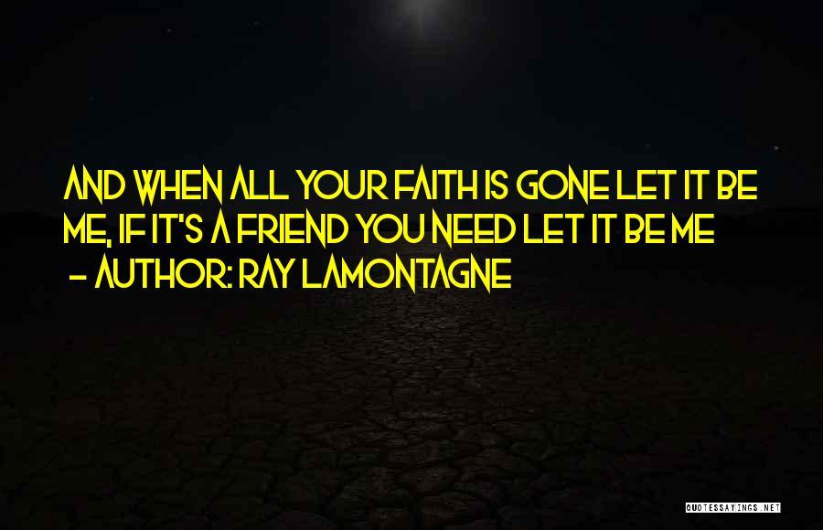 Ray Lamontagne Quotes 2171603
