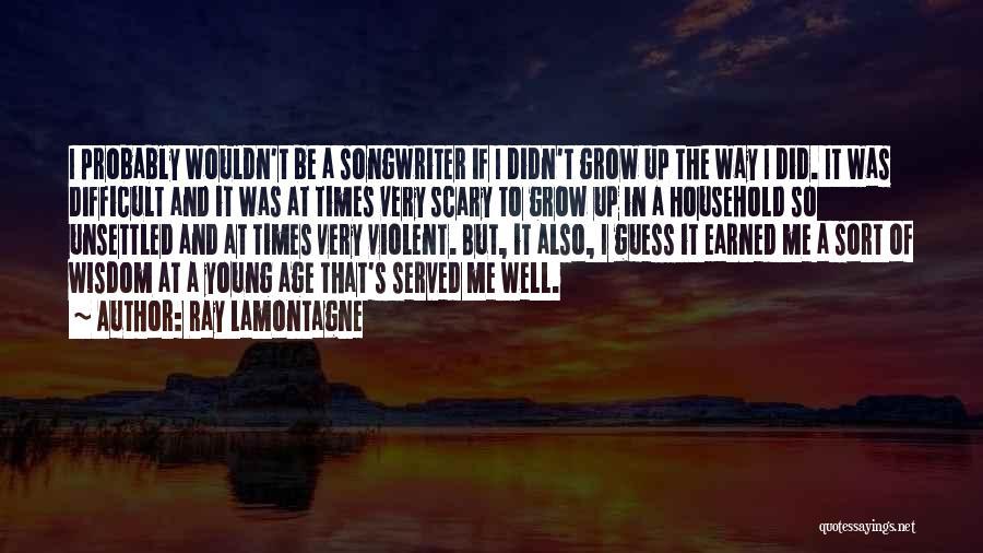 Ray Lamontagne Quotes 2258232