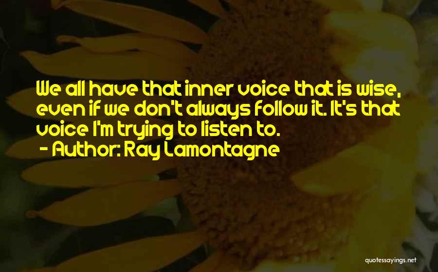 Ray Lamontagne Quotes 438863