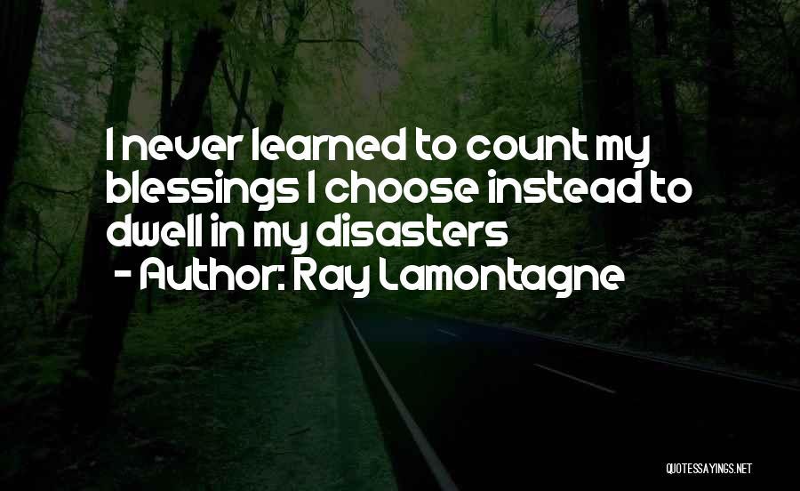 Ray Lamontagne Quotes 449852