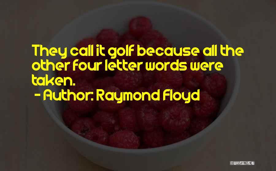 Raymond Floyd Quotes 2149899
