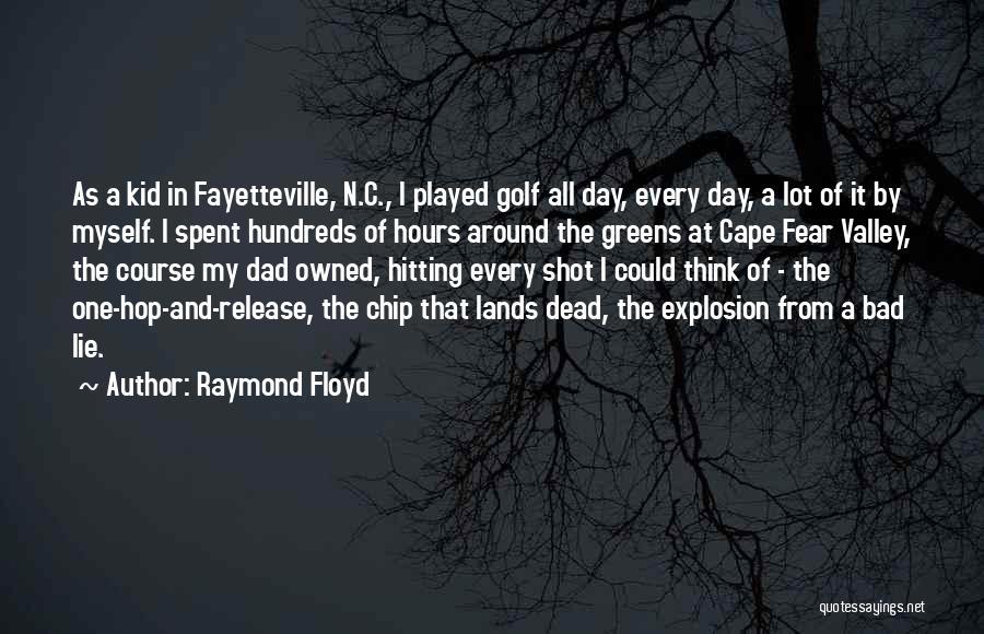 Raymond Floyd Quotes 993050