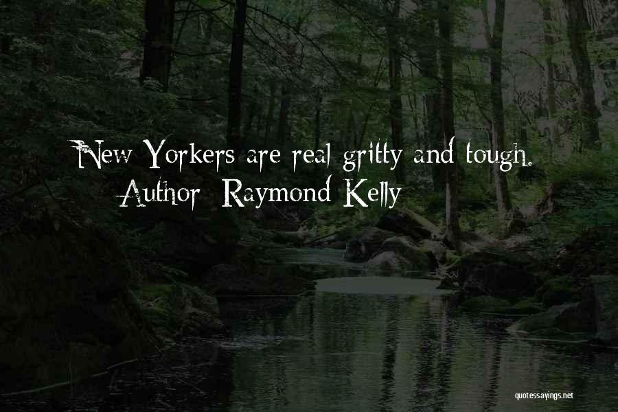 Raymond Kelly Quotes 1227731