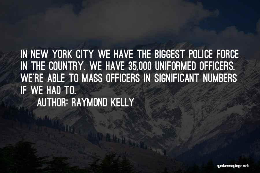 Raymond Kelly Quotes 123539