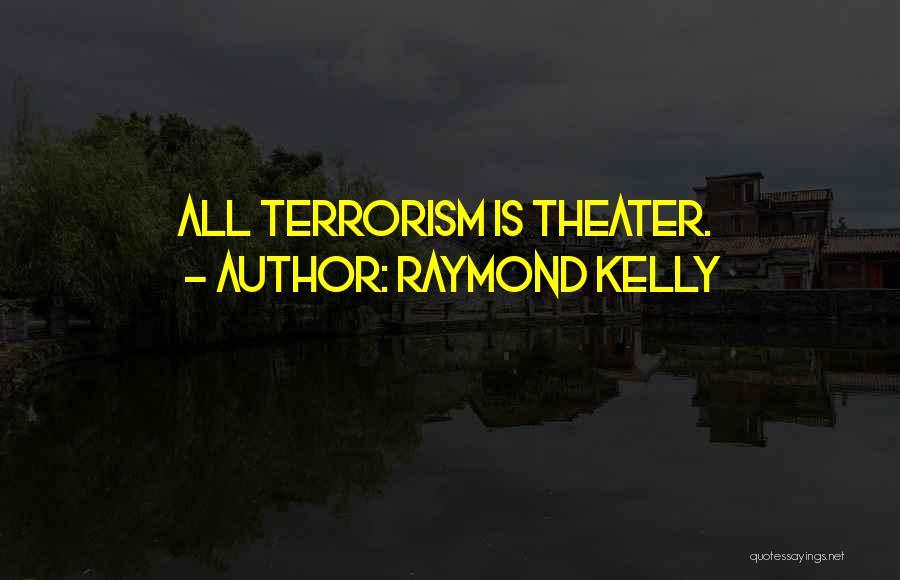 Raymond Kelly Quotes 1285884
