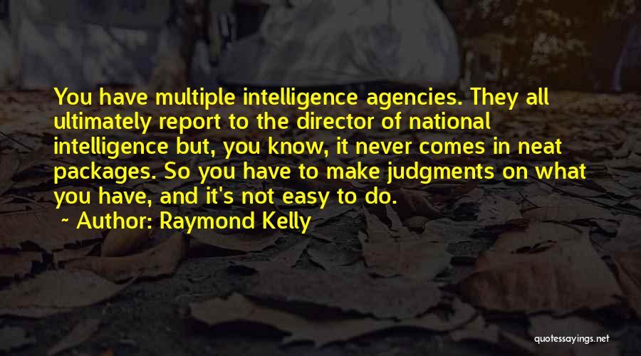 Raymond Kelly Quotes 1338442