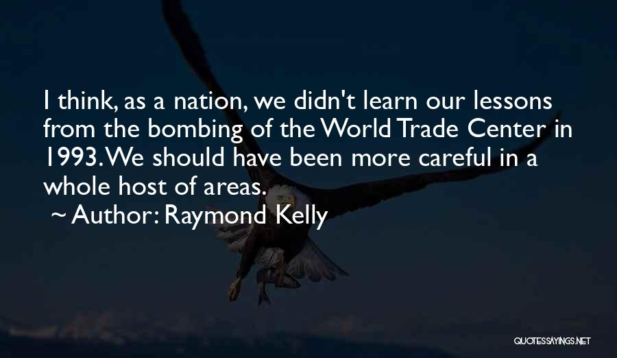 Raymond Kelly Quotes 1390783