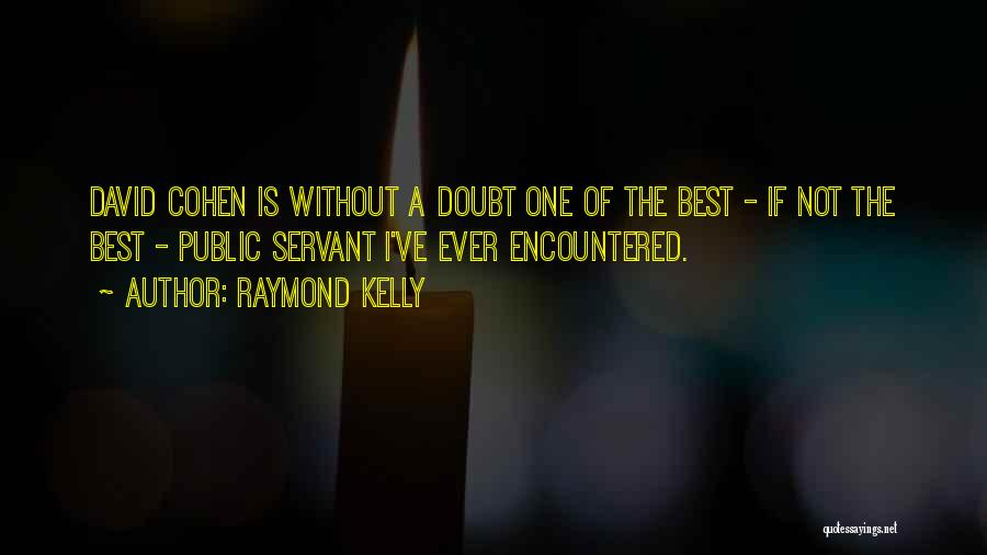 Raymond Kelly Quotes 1471266