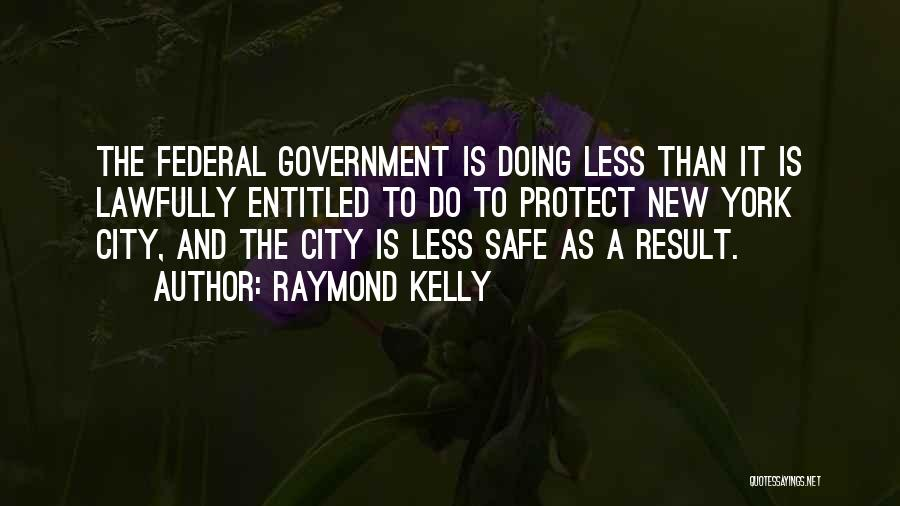 Raymond Kelly Quotes 1528353