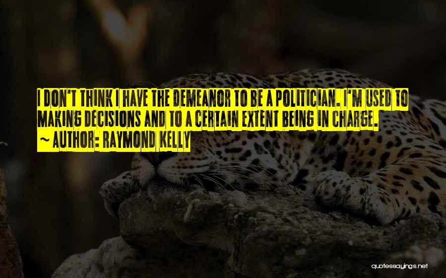 Raymond Kelly Quotes 2020830
