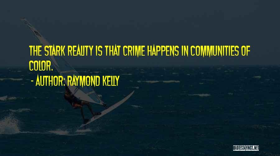 Raymond Kelly Quotes 2189274