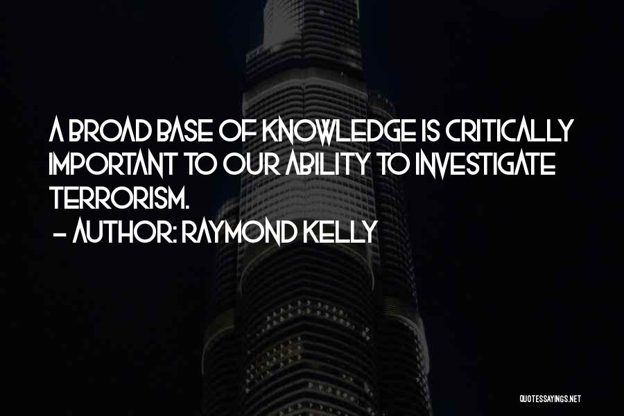 Raymond Kelly Quotes 2244623