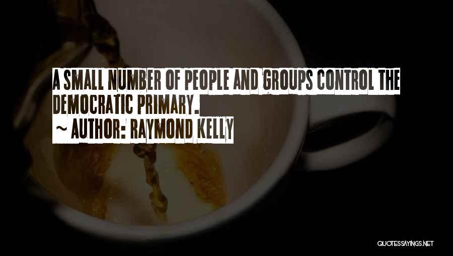Raymond Kelly Quotes 241637