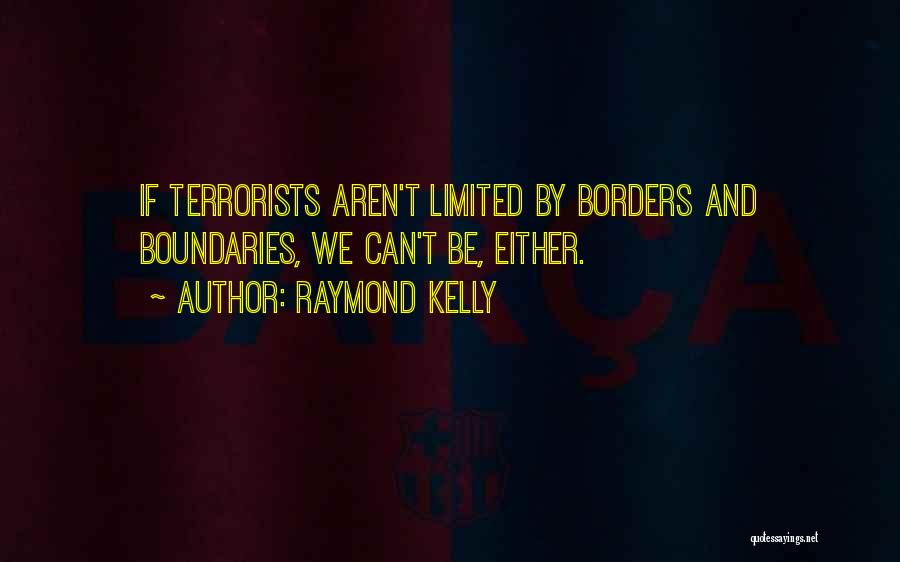 Raymond Kelly Quotes 407622