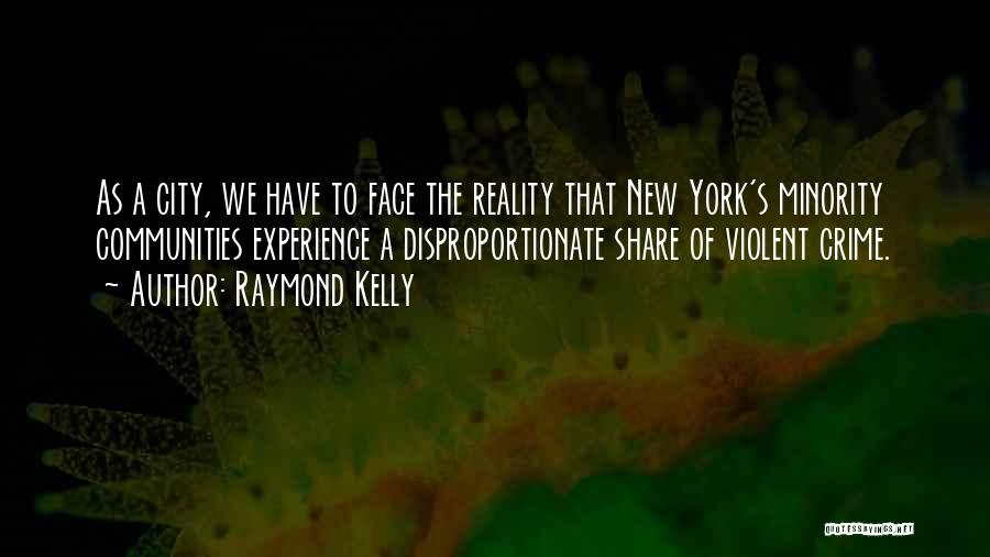 Raymond Kelly Quotes 736165