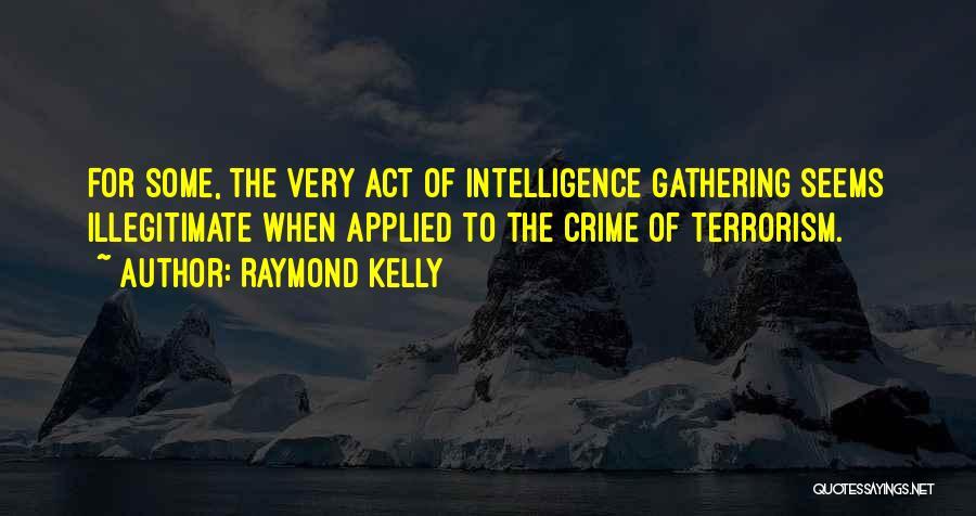 Raymond Kelly Quotes 832392