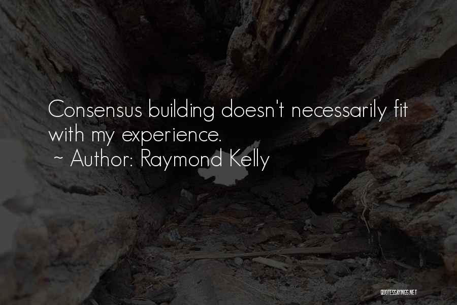 Raymond Kelly Quotes 889351