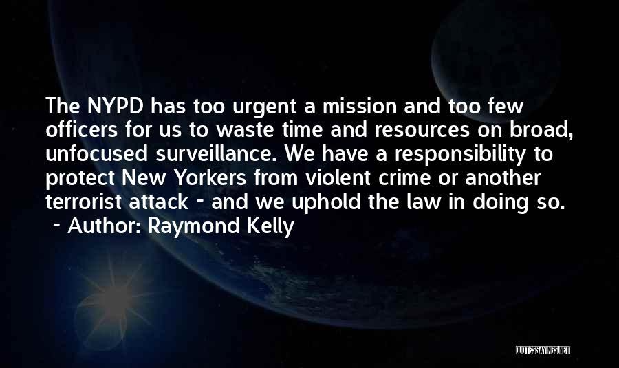 Raymond Kelly Quotes 960617
