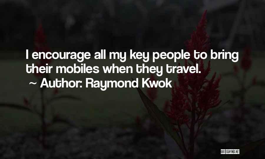 Raymond Kwok Quotes 213542