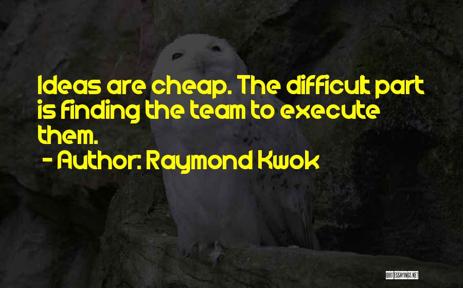 Raymond Kwok Quotes 754175