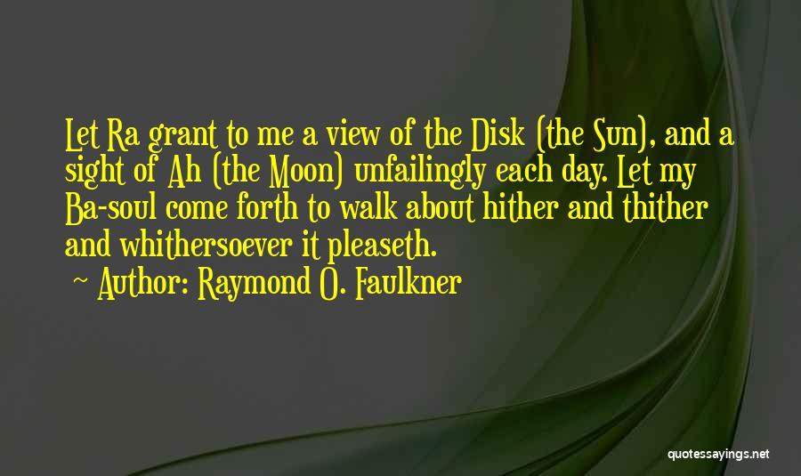 Raymond O. Faulkner Quotes 1758371
