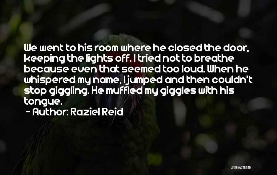 Raziel Reid Quotes 1188675