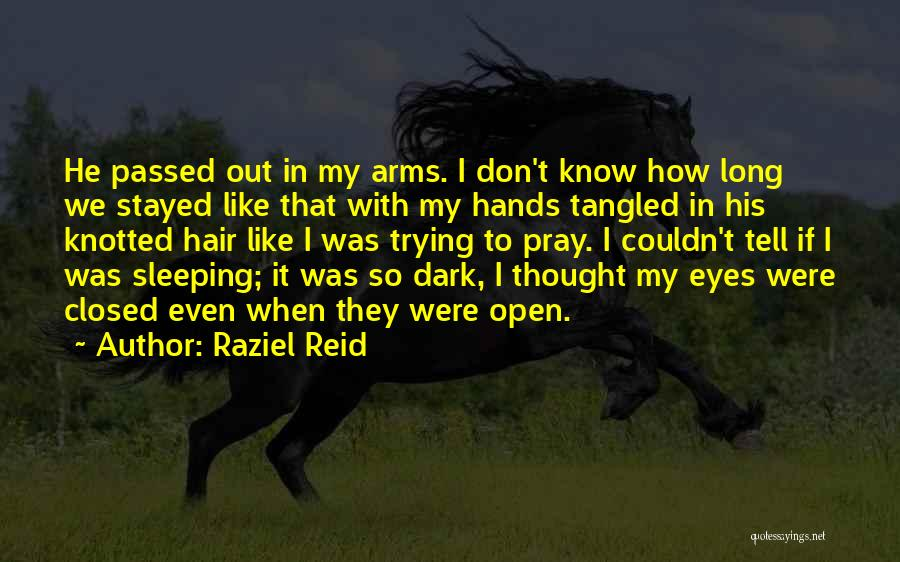 Raziel Reid Quotes 1786744