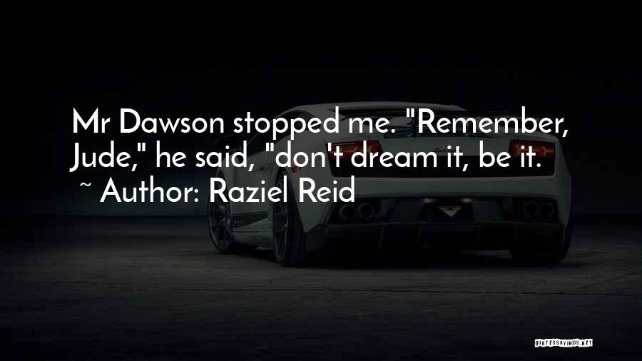 Raziel Reid Quotes 666247