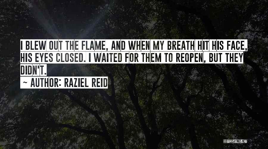 Raziel Reid Quotes 999055