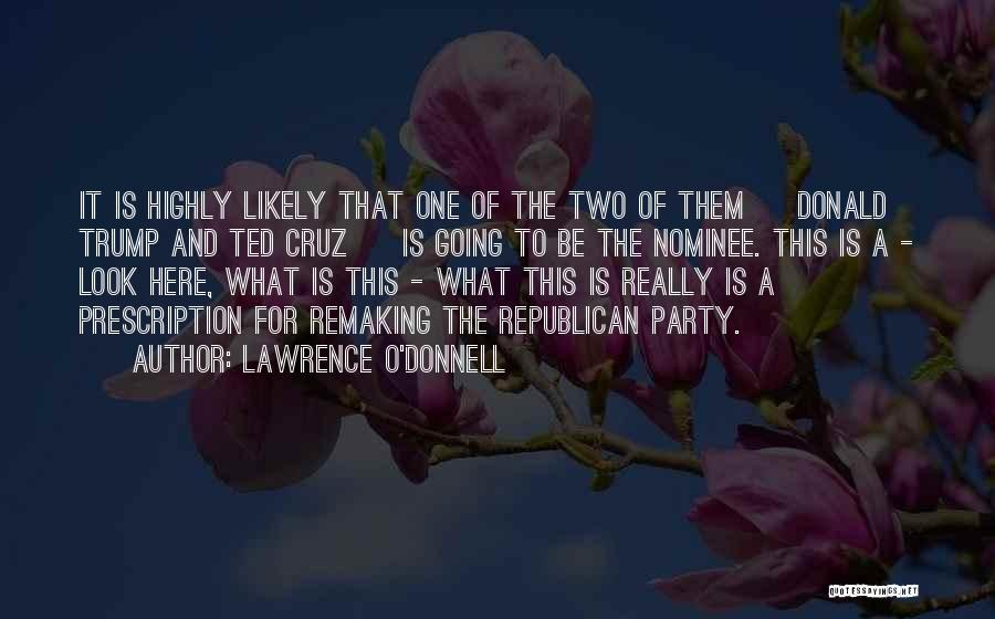 Rd Lawrence Quotes By Lawrence O'Donnell