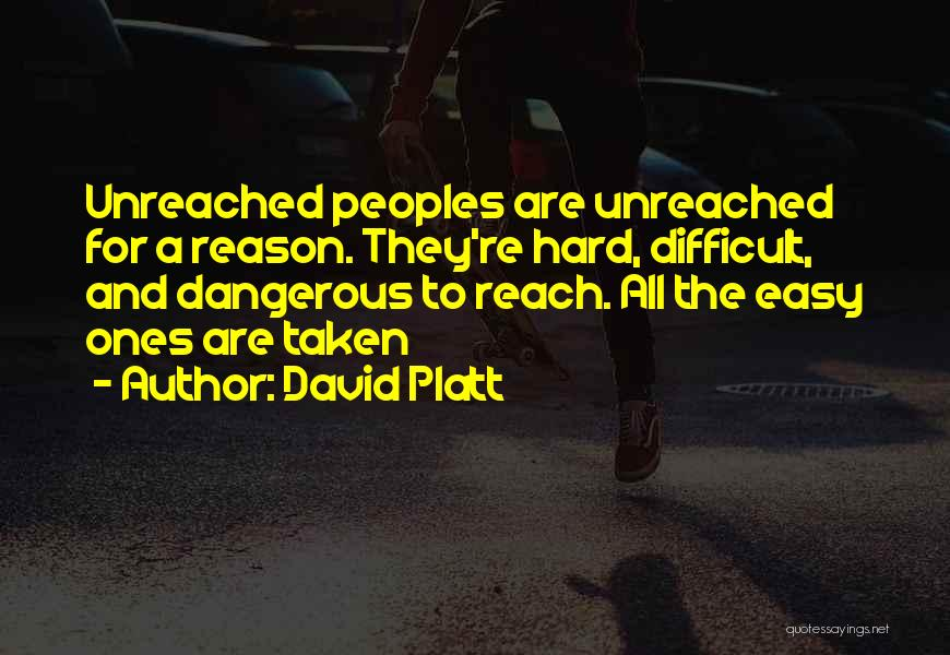 Reach The Unreached Quotes By David Platt