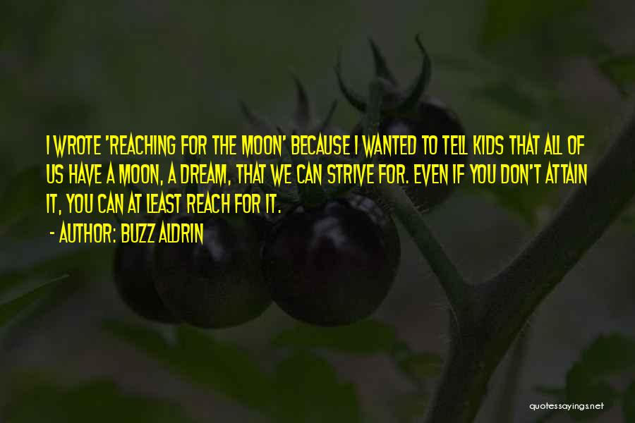 Reaching The Moon Quotes By Buzz Aldrin