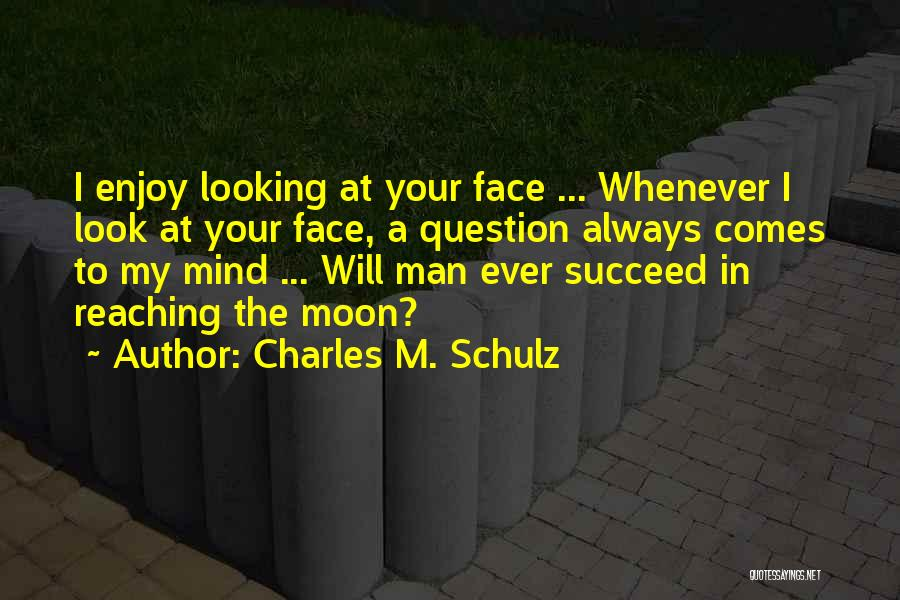 Reaching The Moon Quotes By Charles M. Schulz