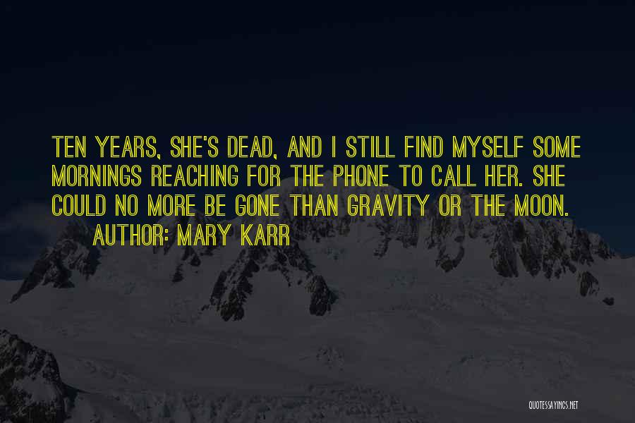 Reaching The Moon Quotes By Mary Karr