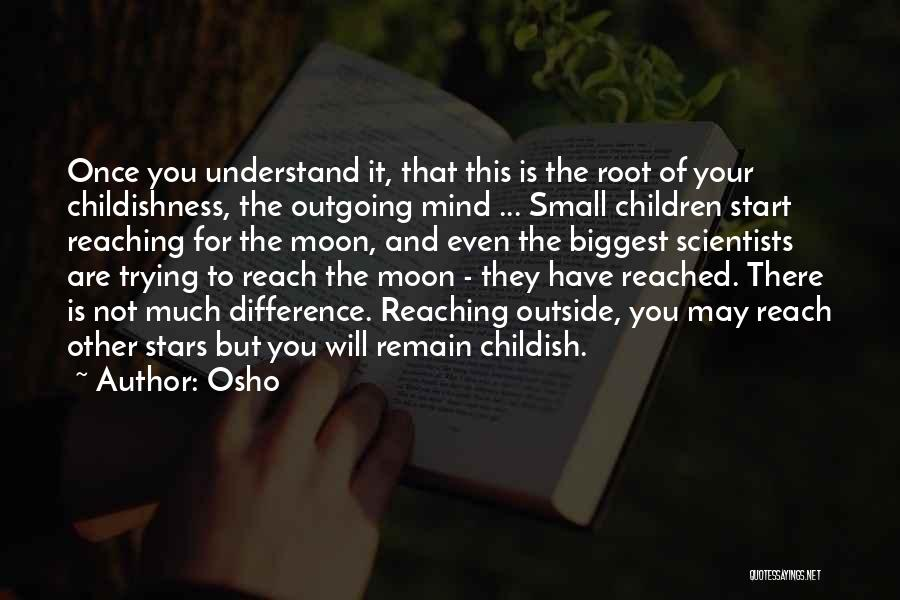 Reaching The Moon Quotes By Osho