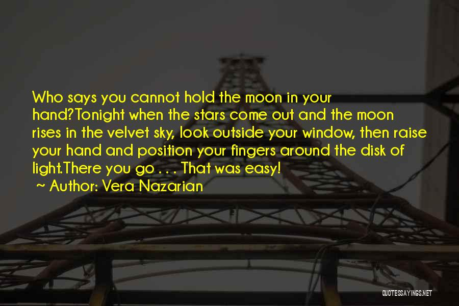 Reaching The Moon Quotes By Vera Nazarian