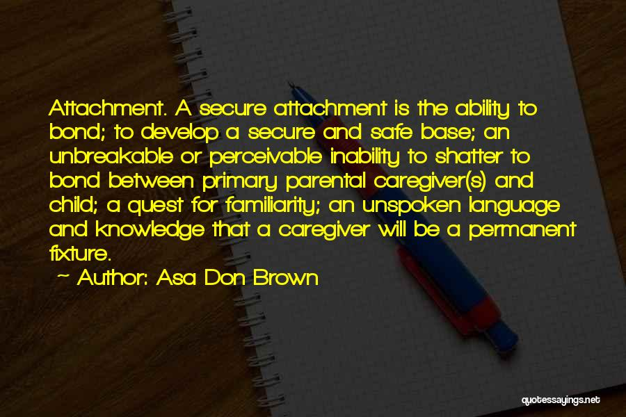 Reactive Attachment Disorder Quotes By Asa Don Brown