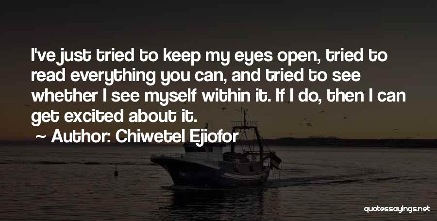 Read Eyes Quotes By Chiwetel Ejiofor