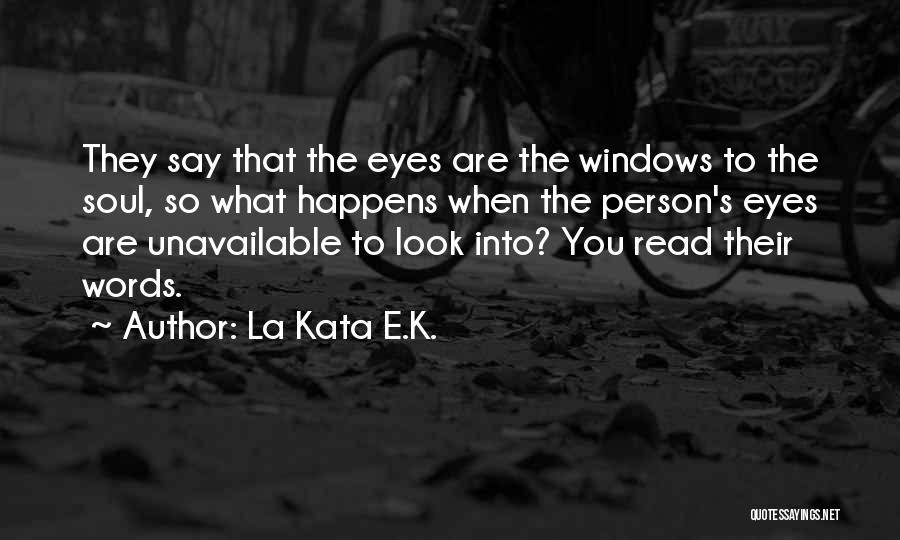 Read Eyes Quotes By La Kata E.K.