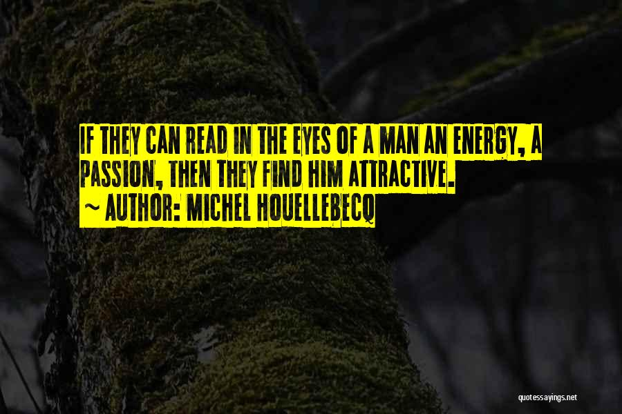 Read Eyes Quotes By Michel Houellebecq
