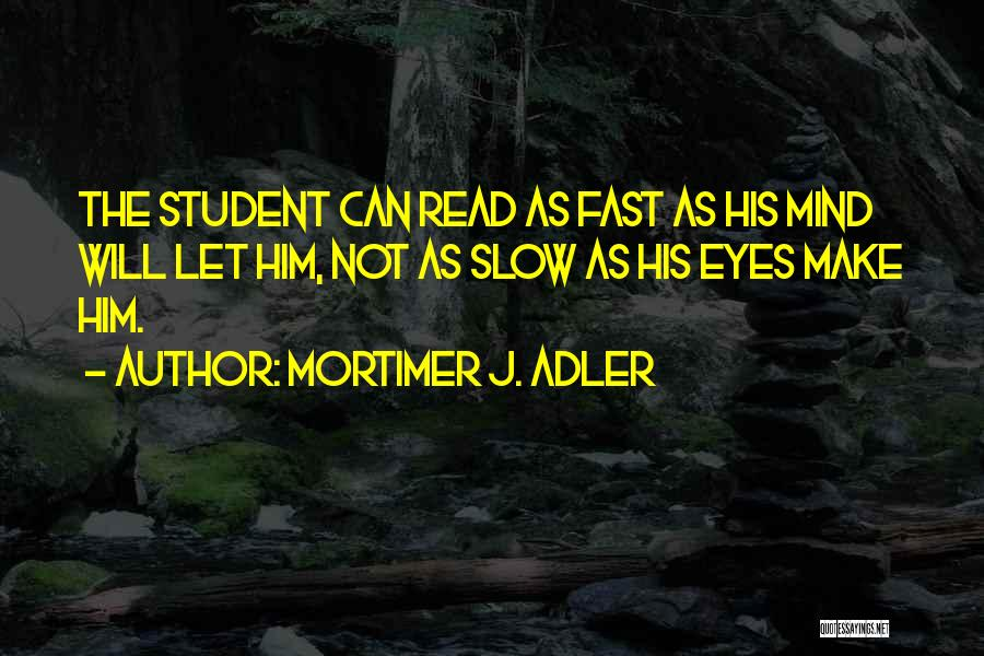 Read Eyes Quotes By Mortimer J. Adler
